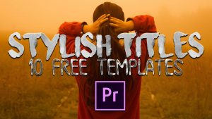 Stylish Titles for Adobe Premiere Pro